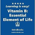 Vitamin B: Essential Element of Life |  IntroBooks