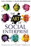 The Art of Social Enterprise: Business as if People Mattered