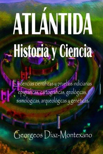 ATLÁNTIDA Historia y Ciencia: Las fuentes primarias greco-latinas, cartaginesas, tartésicas, árabes y egipcias de la historia de la civilización de ... (Volume 8) (Spanish Edition)