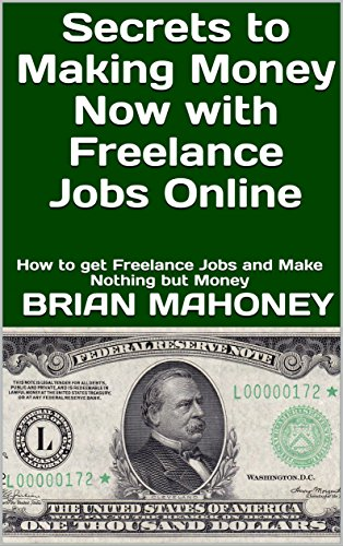 Amazon com: Secrets to Making Money Now with Freelance Jobs