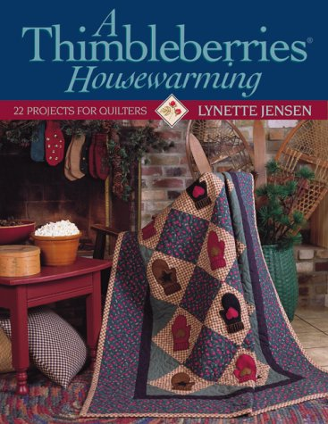 A Thimbleberries Housewarming: 22 Projects for Quilters
