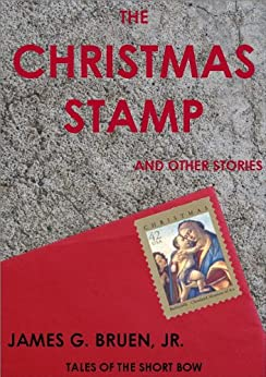 The Christmas Stamp and other stories by [Bruen Jr., James G.]