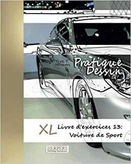 Pratique Dessin Xl Livre D Exercices 13 Voiture De Sport