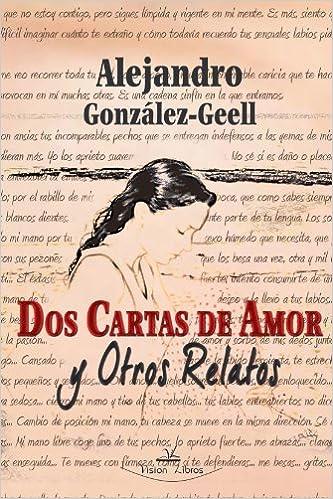 Dos cartas de amor y otros relatos: Amazon.es: ALEJANDRO ...