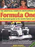 The Unofficial Complete Encyclopedia of Formula One, Mark Hughes, 0754813975