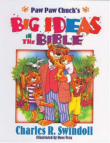 Paw Paw Chuck's Big Ideas In The Bible