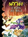 Bat Pat - Le réveil des Trolls n°8 par Pat