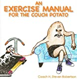 An Exercise Manual for the Couch Potato