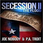 Secession II: The Flood | Joe Nobody,P.A. Troit