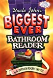 Uncle John's Biggest Ever Bathroom Reader, Bathroom Readers' Institute Staff, 157145814X