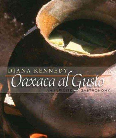 [ Oaxaca Al Gusto: An Infinite Gastronomy By Kennedy, Diana ( Author ) Hardcover 2010 ] PDF