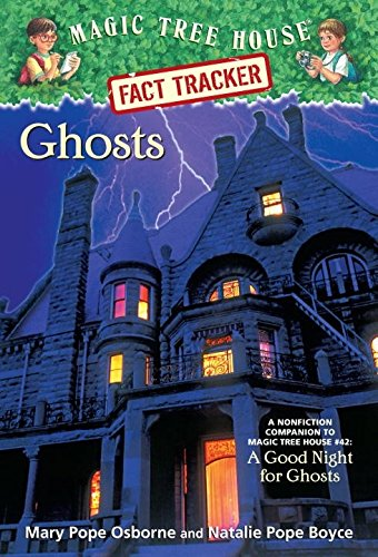 Magic Tree House Fact Tracker #20: Ghosts: A Nonfiction Companion to Magic Tree House #42: A Good Night for Ghosts (A Stepping Stone Book(TM)) (Magic Tree House (R) Fact Tracker)