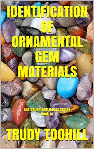 Identification of Ornamental Gem Materials: Australian Gemstones Series Book 10