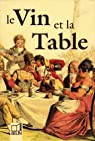 Le vin et la table : coffret 3 volumes (Le Vin, Expressions pittoresques et la Table) par Courtois