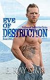 Eve of Destruction (Soldiers of Destruction Series Book 1)