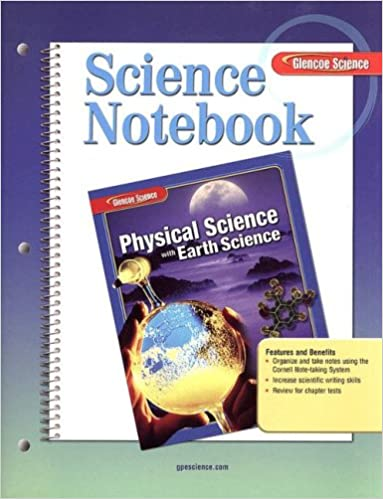 Glencoe Physical Science with Earth Science, Science Notebook
