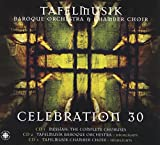 Celebration 30 - Tafelmusik Baroque Orchestra & Chamber Choir