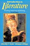 Introduction to Literature : Reading, Analyzing, and Writing, Seyler, Dorothy U. and Wilan, Richard, 0134881230