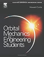 Orbital Mechanics: For Engineering Students (Aerospace Engineering)