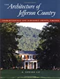 img - for The Architecture of Jefferson Country: Charlottesville and Albemarle County, Virginia book / textbook / text book