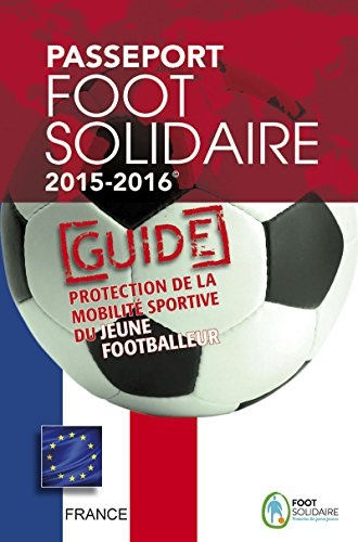 : Passeport Foot Solidaire 2015 2016: Guide