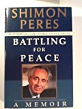 Battling for Peace:: A Memoir