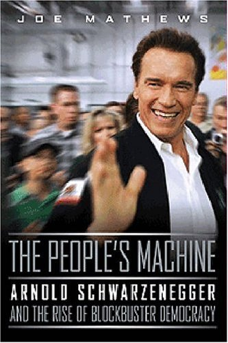 The People's Machine: Arnold Schwarzenegger And the Rise of Blockbuster Democracy Text fb2 book