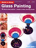 Quick and Easy Glass Painting, Cheryl Owen, 1580112110