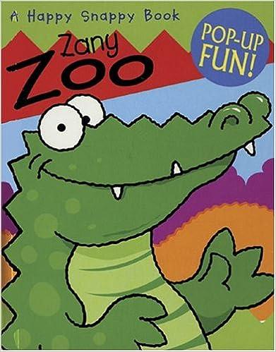 Happy Snappy Zany Zoo (Happy Snappy Books)