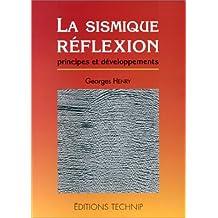 La sismique réflexion: Principes et développements