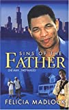 Sins of the Father, Felicia Madlock, 0974363669