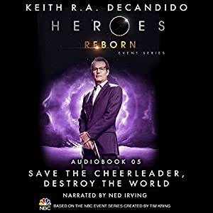 Save the Cheerleader, Destroy the World (Heroes Reborn 5) Audiobook