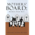 The Mothers' Board: Mothers Know Best