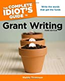 Grant Writing - The Complete Idiot's Guide, Waddy Thompson, 1615640975
