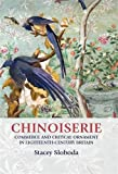 Chinoiserie: Commerce and critical ornament in eighteenth-century Britain (Studies in Design MUP)