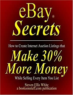 eBay Secrets: How to create Internet auction listings that make 30% more money while selling every item you list (B0001MD1K8) | Amazon Products