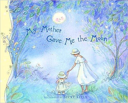 Gratis lydbogen downloads til Kindle Fire My Mother Gave Me The Moon CHM