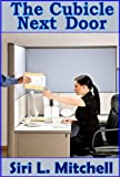 Front cover for the book The Cubicle Next Door by Siri L. Mitchell