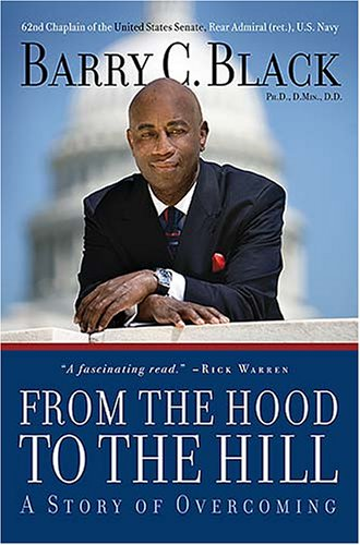From the Hood to the Hill: A Story of Overcoming (A Story of Overcoming):  PH.D. Barry C Black: 9780785218814: Amazon.com: Books