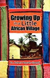 Growing up in a Little African Village, Robert Peprah-Gyamfi, 0956473458