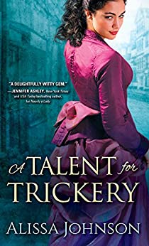 A Talent for Trickery (The Thief-Takers Series Book 1) by [Johnson, Alissa]
