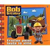 Bob le bricoleur : Tristan peint toute la ville