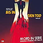 Bis in den Tod (Mord in Serie 30) | Markus Topf,Timo Reuber
