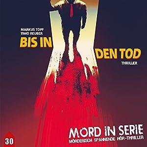 Bis in den Tod (Mord in Serie 30) Hörspiel