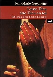 Laisse Dieu être Dieu en toi par Gueullette