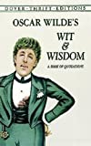 img - for Oscar Wilde's Wit and Wisdom: A Book of Quotations (Dover Thrift Editions) book / textbook / text book