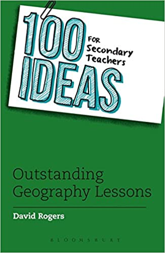 7a5ab578e 100 Ideas for Secondary Teachers: Outstanding Geography Lessons (100 Ideas  for Teachers): Amazon.co.uk: David Rogers: 9781472940995: Books