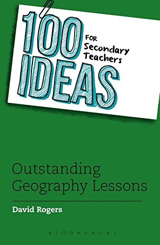 READ 100 Ideas for Secondary Teachers: Outstanding Geography Lessons (100 Ideas for Teachers) [T.X.T]