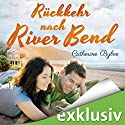 Rückkehr nach River Bend (Happy End in River Bend 2) Hörbuch von Catherine Bybee Gesprochen von: Dagmar Bittner