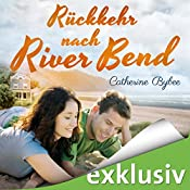 Rückkehr nach River Bend (Happy End in River Bend 2) | Catherine Bybee